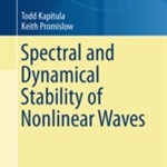 "Review of ""Spectral and Dynamical Stability of Nonlinear Waves"" by T Kapitula and K Promislow"