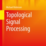 Review of Topological Signal Processing by Michael Robinson