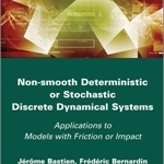 "Review of ""Non Smooth Deterministic or Stochastic Discrete Dynamical Systems"" by Bastien, Bernardin, and Lamarque"